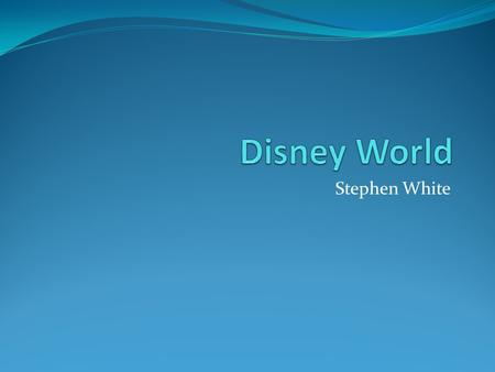 Stephen White. About the Trip This visit to Disney World will be a 4 day trip(2 days spent on the road). Will have 2 people participating in the trip.
