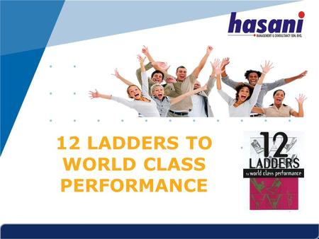 Www.company.com 12 LADDERS TO WORLD CLASS PERFORMANCE.