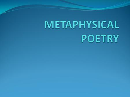 METAPHYSICAL POETRY.