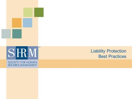 Liability Protection Best Practices. ©SHRM 2008 Equal Employment Opportunity Commission – EEOC Created by Title VII of the 1964 Civil Right Act. Charged.