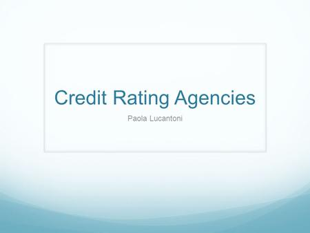 Credit Rating Agencies Paola Lucantoni. The G20 summit in Washington (2008) aimed to ensure that no institution, product or market was left unregulated.