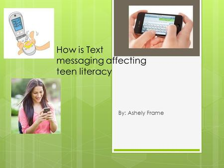 text messaging effecting teenage literacy Lol instant messaging and teen language a longitudinal study of the relationship between children's text messaging and literacy development.
