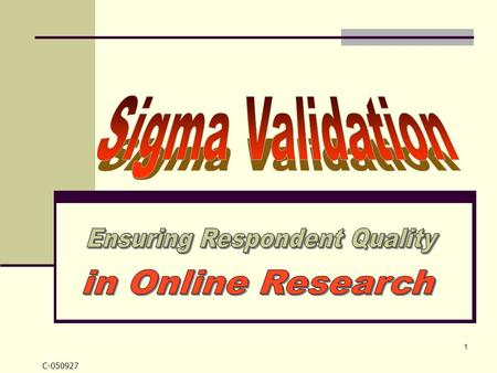 C-050927 1. 2 Who is Sigma? Sigma Validation created the Duplicate Number® Search in 1978 for General Foods, now part of Kraft. In addition to Kraft,