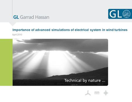 Importance of advanced simulations of electrical system in wind turbines April 2010.