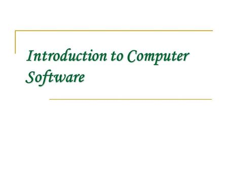 Introduction to Computer Software. Software & Hardware? Computer Instructions or data, anything that can be stored electronically is Software. Hardware.