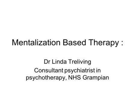 Mentalization Based Therapy :