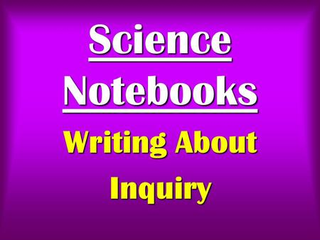 Science Notebooks Writing About Inquiry. Science Notebooks Writing About Inquiry ISBN 978-0-352-00568-3 www.heinemann.com List Price: $21.25 Web Price: