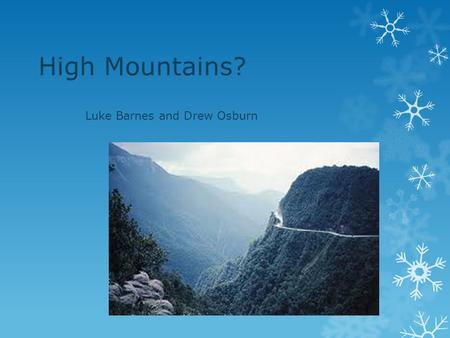 High Mountains? Luke Barnes and Drew Osburn. The High Mountains.