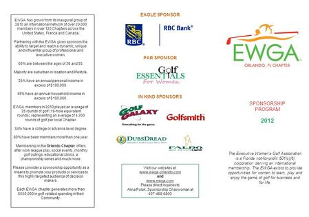 SPONSORSHIP PROGRAM The Executive Women's Golf Association is a Florida not-for-profit 501(c)(6) corporation serving an international membership. The EWGA.
