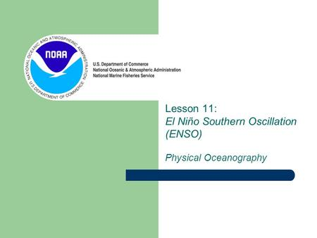 Lesson 11: El Niño Southern Oscillation (ENSO) Physical Oceanography
