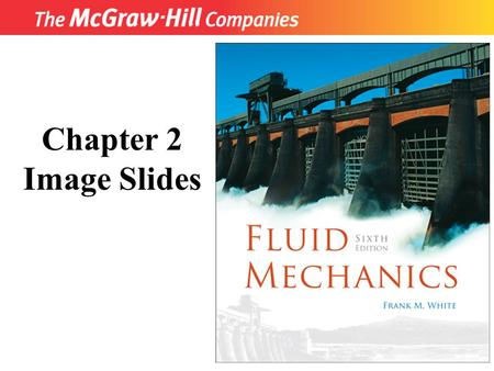 Copyright © The McGraw-Hill Companies, Inc. Permission required for reproduction or display. Chapter 2 Image Slides.