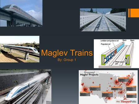 Maglev Trains By: Group 1 By: Group1. Maglev Trains, What Are They And How Do They Work?  Maglev trains are electro-magnetic trains that use electro-