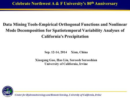 Center for Hydrometeorology and Remote Sensing, University of California, Irvine Data Mining Tools-Empirical Orthogonal Functions and Nonlinear Mode Decomposition.