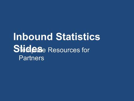 Inbound Statistics Slides Template Resources for Partners.