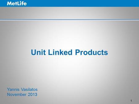 Unit Linked Products Yannis Vasilatos November 2013.