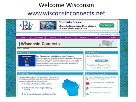 Welcome Wisconsin www.wisconsinconnects.net. Partnership between the Office of the Lieutenant Governor and ePals.