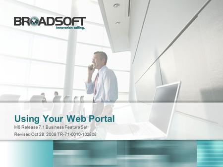Using Your Web Portal M6 Release 7.1 Business Feature Set