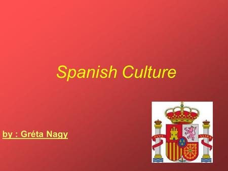 Spanish Culture by : Gréta Nagy. Spanish Culture Cutural world heritage: Hecules Tower.