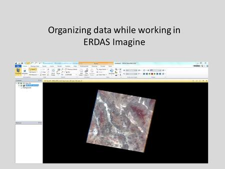 Organizing data while working in ERDAS Imagine. First, create new folder and name it accordingly to your project My folder is labeled GEO400_15 Do this.