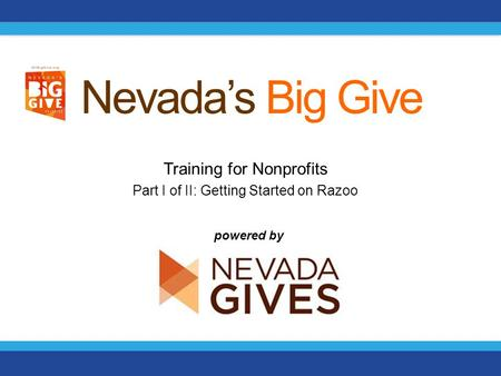 Training for Nonprofits Part I of II: Getting Started on Razoo Nevada's Big Give powered by.