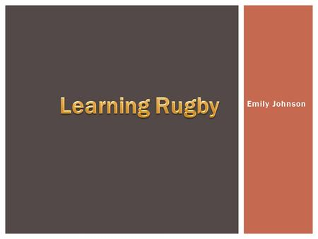 Emily Johnson.  Field Positions  Basics  Lineouts  Scrums  Rucks  Kickoffs & Running the Ball OUTLINE.