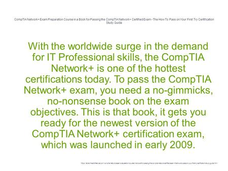 CompTIA Network+ Exam Preparation Course in a Book for Passing the CompTIA Network+ Certified Exam - The How To Pass on Your First Try Certification Study.