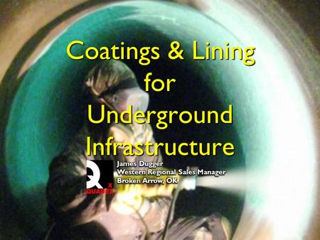 Coatings & Lining for Underground Infrastructure.