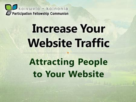 Attracting People to Your Website. Your website needs to be effective Your website needs to be attractive Your website needs to be easy to use.