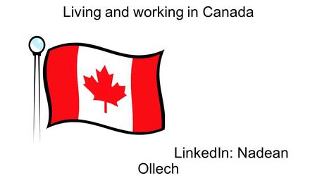Living and working in Canada LinkedIn: Nadean Ollech.