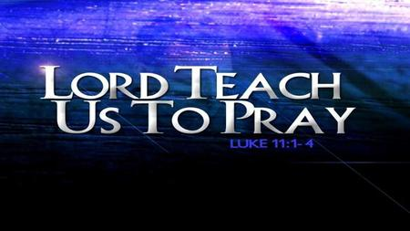 Jesus' Teaching on Prayer