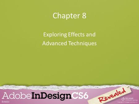 Chapter 8 Exploring Effects and Advanced Techniques.