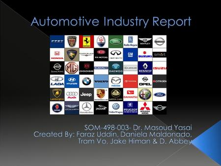  The automotive industry is one of the most vital forces in our global economy  The global automotive industry grew by 21% in 2010  The industry is.