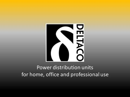 Power distribution units for home, office and professional use.