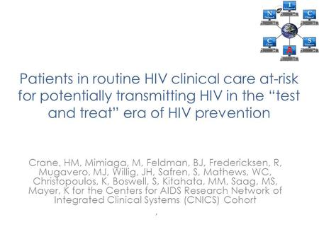 "Patients in routine HIV clinical care at-risk for potentially transmitting HIV in the ""test and treat"" era of HIV prevention Crane, HM, Mimiaga, M, Feldman,"