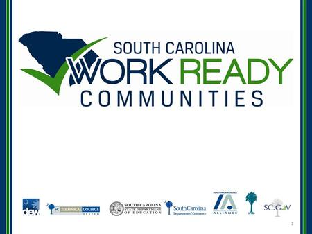 1. Certified Work Ready Community? A Certified Work Ready Community is a community-based workforce and economic development effort that uses common, fundamental.