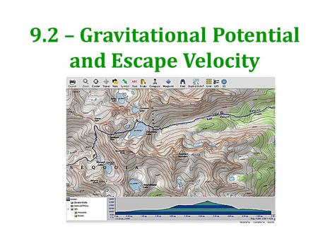 9.2 – Gravitational Potential and Escape Velocity.