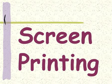 Screen Printing. The process of forcing ink through a porous fabric and the open areas of a stencil to produce an image.