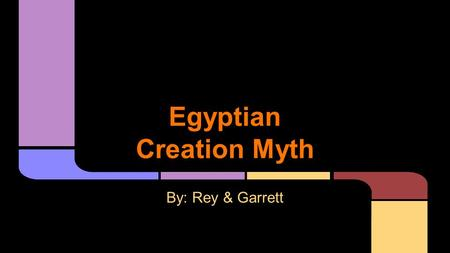 Egyptian Creation Myth By: Rey & Garrett. there are many different versions of the Egyptian religion (mythology) and they varied from city to city each.