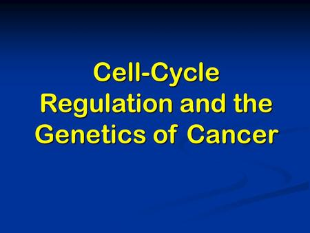 BB20023/0110: Cell cycle and cancer