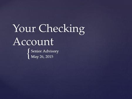 { Your Checking Account Senior Advisory May 26, 2015.