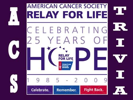 What is the American Cancer Society's signature event? Relay For Life.