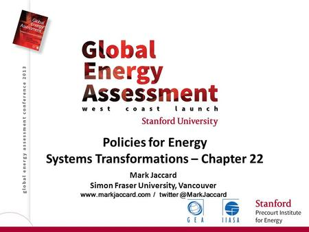 Policies for Energy Systems Transformations – Chapter 22 Mark Jaccard Simon Fraser University, Vancouver  /