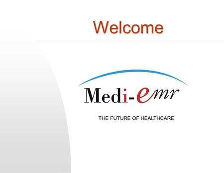 Welcome THE FUTURE OF HEALTHCARE.. Building a New Future Together.