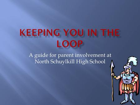 A guide for parent involvement at North Schuylkill High School.