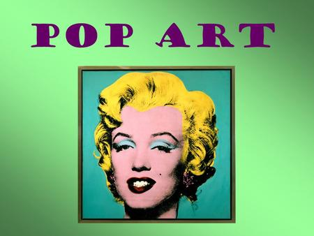 POP ART. What is it? Pop art emerged in the mid-1950s in Britain and in the late 1950s in the United States.BritainUnited States Popular culture such.
