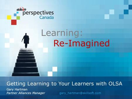 Learning: Re-Imagined Getting Learning to Your Learners with OLSA