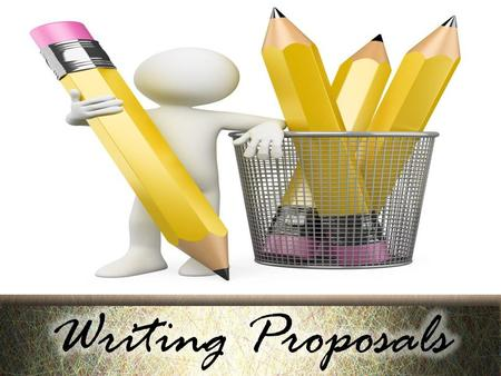 Course Objectives Why do we write proposals? The proposal genre The proposal writing process Analyzing problems and opportunities Types of proposals Describing.