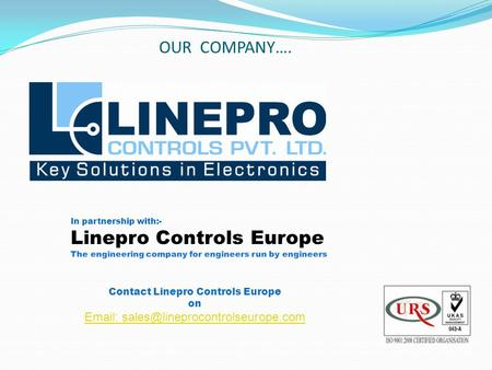 OUR COMPANY…. Contact Linepro Controls Europe on