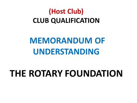 (Host Club) CLUB QUALIFICATION MEMORANDUM OF UNDERSTANDING THE ROTARY FOUNDATION.
