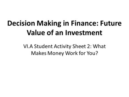 Decision Making in Finance: Future Value of an Investment
